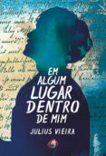Descargar libros electronicos italiano EM ALGUM LUGAR DENTRO DE MIM (Literatura española) 9786580199525
