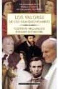 LOS VALORES DE LOS GRANDES HOMBRES - 9788408040125 - GUSTAVO VILLAPALOS SALAS
