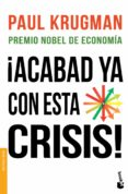 ¡ACABAD YA CON ESTA CRISIS! - 9788408123125 - PAUL KRUGMAN