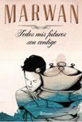 TODOS MIS FUTUROS SON CONTIGO (EDICION ESPECIAL) - 9788408147725 - MARWAN