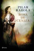 ROSA DE CENIZA -  PREMIO RAMÓN LLULL - 9788408169925 - PILAR RAHOLA