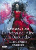 cazadores de sombras. la reina del aire y la oscuridad-cassandra clare-9788408208525
