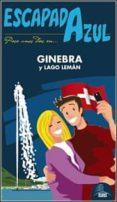 GINEBRA Y LAGO LEMAN 2014 (ESCAPADA AZUL) - 9788415847625 - VV.AA.