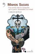MANOS SUCIAS - 9788415900825 - CARLOS QUILEZ LAZARO
