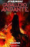 STAR WARS: CABALLERO ANDANTE Nº 03: ESCAPE - 9788415921325 - VV.AA.