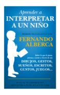 APRENDER A INTERPRETAR A UN NIÑO - 9788415943525 - FERNANDO ALBERCA DE CASTRO