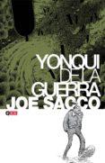YONQUI DE LA GUERRA - 9788416374625 - JOE SACCO