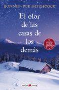 EL OLOR DE LAS CASAS DE LOS DEMÁS - 9788416690725 - BONNIE SUE HITCHCOCK