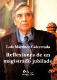 reflexiones de un magistrado jubilado-luis martinez-calcerrada-9788417043025