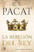 LA REBELION DEL REY (SAGA EL PRINCIPE CAUTIVO 3) - 9788417525125 - C. S. PACAT