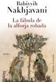 LA FABULA DE LA ALFORJA ROBADA - 9788420663425 - BAHIYYIH NAKHJAVANI