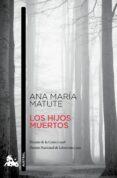 los hijos muertos-ana maria matute-9788423348725