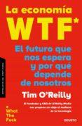 LA ECONOMÍA WTF - 9788423429325 - TIMOTHY F. O REILLY
