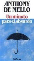 UN MINUTO PARA EL ABSURDO - 9788429310825 - ANTHONY DE MELLO