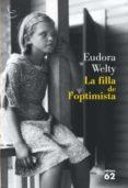 LA FILLA DE L OPTIMISTA - 9788429763225 - EUDORA WELTY