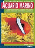 EL NUEVO LIBRO SOBRE EL ACUARIO MARINO - 9788430598625 - JOHN H. TULLOCK