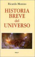 HISTORIA BREVE DEL UNIVERSO - 9788432132025 - RICARDO MORENO