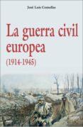 LA GUERRA CIVIL EUROPEA (1914-1945) - 9788432138225 - JOSE LUIS COMELLAS GARCIA LLERA