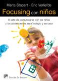FOCUSING CON NIÑOS: EL ARTE DE COMUNICARSE CON LOS NIÑOS Y LOS AD OLESCENTES EN EL COLEGIO Y EN CASA - 9788433024725 - MARTA STARPERT