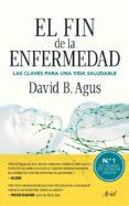 EL FIN DE LA ENFERMEDAD - 9788434405325 - DAVID B. AGUS