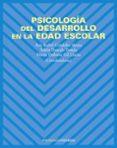 PSICOLOGIA DEL DESARROLLO EN LA EDAD ESCOLAR - 9788436820225 - MARIA DOLORES GIL LLARIO