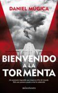 BIENVENIDO A LA TORMENTA - 9788445002025 - DANIEL MUGICA