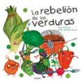 la rebelion de las verduras-david aceituno-daniel montero-9788448845025