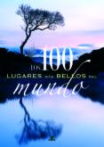 LOS 100 LUGARES MAS BELLOS DEL MUNDO - 9788466212625 - CARMEN FERNANDEZ