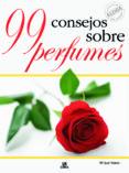 99 consejos sobre perfumes-maria jose valero-9788466216425