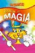 TRUCOS DE MAGIA(COLECCION PEQUEMAGIA) - 9788466219525 - ALMUDENA VALERO