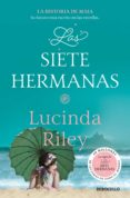 LAS SIETE HERMANAS (LAS SIETE HERMANAS 1) - 9788466339025 - LUCINDA RILEY