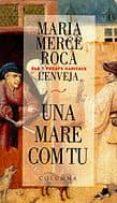 UNA MARE COM TU (ELS 7 PECATS CAPITALS) - 9788466402125 - MARIA MERCE ROCA