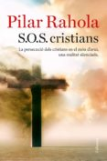 S.O.S. CRISTIANS - 9788466423625 - PILAR RAHOLA