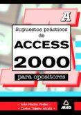 SUPUESTOS PRACTICOS DE ACCESS 2000 PARA OPOSITORES - 9788466540025 - VV.AA.