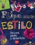 FLIPA CON TU ESTILO - 9788467552225 - LAURA TORRES