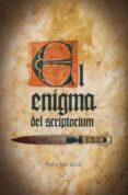 EL ENIGMA DEL SCRIPTORIUM - 9788467593525 - PEDRO RUIZ GARCIA
