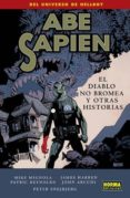 ABE SAPIEN 2: EL DIABLO NO BROMEA Y OTRAS HISTORIAS - 9788467911725 - VV.AA.