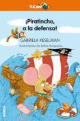 ¡PIRATINCHO, A LA DEFENSA! - 9788468331225 - GABRIELA KESELMAN
