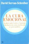 LA CURA EMOCIONAL: ACABAR AMB L ESTRES, L ANSIETAT I LA DEPRESSIO , SENSE MEDICACIO NI PSICOANALISIS - 9788472455825 - DAVID SERVAN-SCHREIBER
