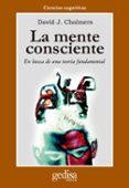 LA MENTE CONSCIENTE: EN BUSCA DE UNA TEORIA FUNDAMENTAL - 9788474326925 - DAVID J. CHALMERS