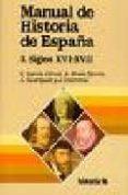 MANUAL DE HISTORIA DE ESPAÑA: LA ESPAÑA MODERNA, SIGLOS XVI-XVII - 9788476792025 - VV.AA.