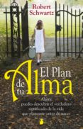 EL PLAN DE TU ALMA - 9788478087525 - ROBERT SCHWARTZ