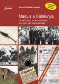 MAQUIS A CATALUNYA: DE LA INVASIO DE LA VALL D ARAN A LA MORT DE CARACREMADA - 9788479356125 - FERRAN SANCHEZ AGUSTI
