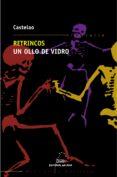 RETRINCOS; UN OLLO DE VIDRO: MEMORIAS DUN ESQUELETE - 9788482887425 - CASTELAO