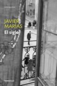 EL SIGLO - 9788483462225 - JAVIER MARIAS