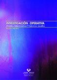 INVESTIGACION OPERATIVA. MODELOS DETERMINISTICOS. EJERCICIOS RESU ELTOS - 9788483738825 - FRANCISCO LOPEZ RUIZ