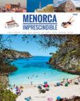 MENORCA IMPRESCINDIBLE - 9788484788225 - M. JOSE FERRI VIZCAINO