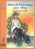 JUANA DE IBARBOUROU PARA NIÑOS - 9788486587925 - JUANA DE IBARBOUROU