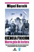 CIENCIA FICCIÓN. NUEVA GUÍA DE LECTURA (EBOOK) - 9788490691625 - MIQUEL BARCELO GARCIA