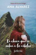 LA CHICA QUE SE SUBÍA A LOS ÁRBOLES (EBOOK) - 9788490696125 - ANA ALVAREZ